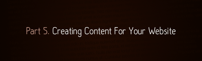 Part 5. Creating Content For Your Website
